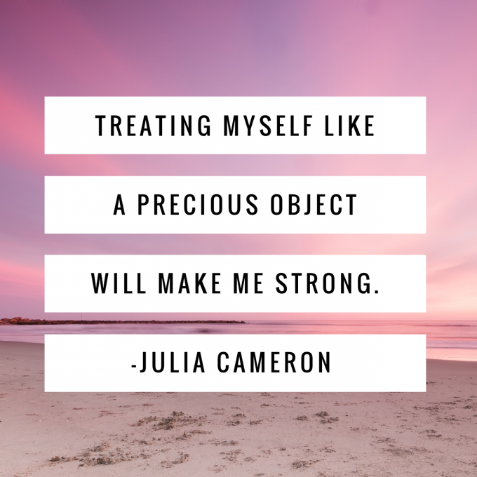 treat yourself like a precious object